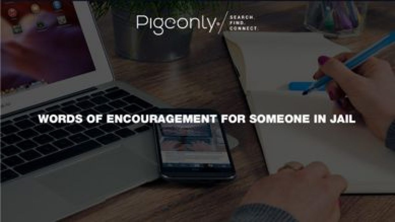 Words Of Encouragement For Someone In Jail | Pigeonly